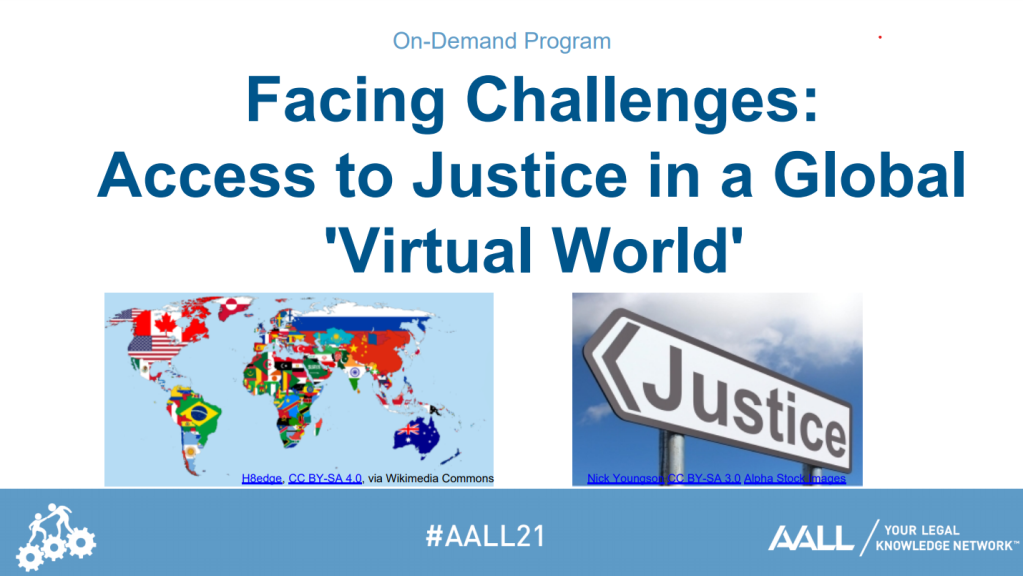"""Text: On-Demand Program Facing Challenges: Access to Justice in a Global 'Virtual World' Images: Map of the world filled in with flags from each country on the left and sign with """"Justice"""" written on it on the right"""