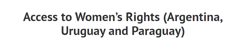 Access to Women's Rights in Argentina, Uruguay and Paraguay